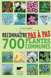 Reconnaitre Pas à pas 700 Plantes Communes